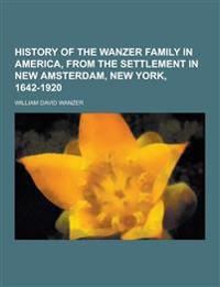 History of the Wanzer Family in America, from the Settlement in New Amsterdam, New York, 1642-1920