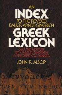 An Index to the Revised Bauer-Arndt-Gingrich Greek Lexicon
