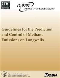 Guidelines for the Prediction and Control of Methane Emissions on Longwalls
