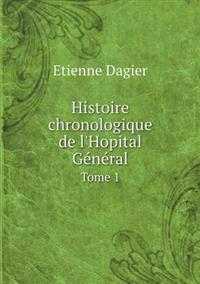 Histoire Chronologique de L'Hopital General Tome 1