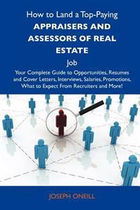 How to Land a Top-Paying Appraisers and Assessors of Real Estate Job