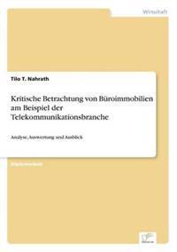 Kritische Betrachtung Von Buroimmobilien Am Beispiel Der Telekommunikationsbranche