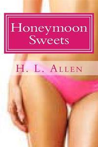 Honeymoon Sweets (Adult, Erotica)