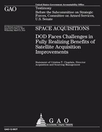 Space Acquisitions - Dod Faces Challenges in Fully Realizing Benefits of Satellite Acquisition Improvements