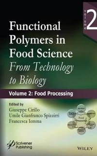 Functional Polymers in Food Science: From Technology to Biology, Part 2: Fo