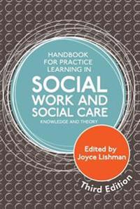 Handbook for Practice Learning in Social Work and Social Care, Third Edition: Knowledge and Theory