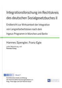 Integrationsforschung Im Rechtskreis Des Deutschen Sozialgesetzbuches II: Endbericht Zur Wirksamkeit Der Integration Von Langzeitarbeitslosen Nach Dem