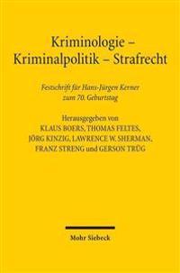 Kriminologie - Kriminalpolitik - Strafrecht: Festschrift Fur Hans-Jurgen Kerner Zum 70. Geburtstag