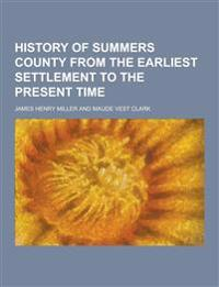 History of Summers County from the Earliest Settlement to the Present Time