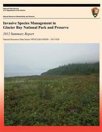 Invasive Species Management in Glacier Bay National Park & Preserve: 2012 Summary Report