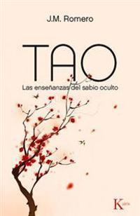 Tao: Las Ensenanzas del Sabio Oculto