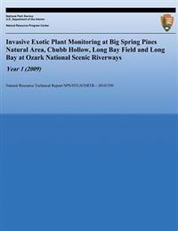 Invasive Exotic Plant Monitoring at Big Spring Pines Natural Area, Chubb Hollow, Long Bay Field and Long Bay at Ozark National Scenic Riverways, Year