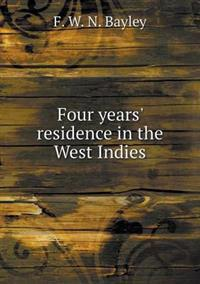 Four Years' Residence in the West Indies