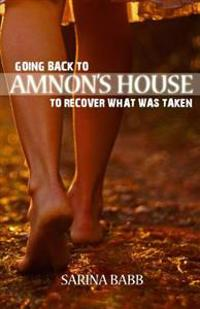 Going Back to Amnon's House: To Recover What Was Taken