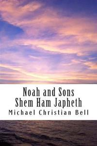 Noah and Sons: Shem, Ham, and Japheth