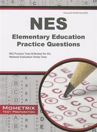 NES Elementary Education Practice Questions: NES Practice Tests & Review for the National Evaluation Series Tests