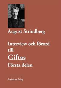 Interview och förord till Giftas, första delen.