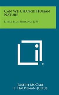 Can We Change Human Nature: Little Blue Book No. 1559
