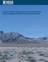 Cenozoic Tectonic Reorganizations of the Death Valley Region, Southeast California and Southwest Nevada