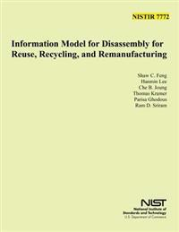 Nist 7772: Information Model for Disassembly for Reuse, Recycle and Remanufacturing