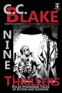 Nine Thrillers: Pulse-Pounding Tales of Action and Suspense