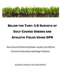 Below the Turf: 3-D Surveys of Golf Course Greens Using Gpr