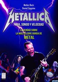 Metallica: Furia, Sonido y Velocidad