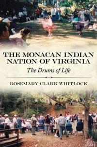 The Monacan Indian Nation of Virginia