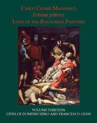 Felsina Pittrice Lives of the Bolognese Painters