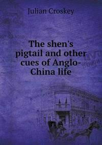 The Shen's Pigtail and Other Cues of Anglo-China Life