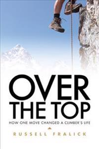 Over the Top: How One Move Changed a Climber's Life