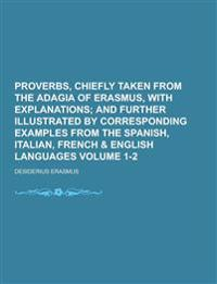 Proverbs, Chiefly Taken from the Adagia of Erasmus, with Explanations Volume 1-2