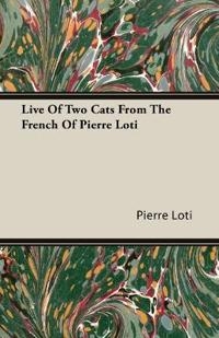 Live of Two Cats from the French of Pierre Loti