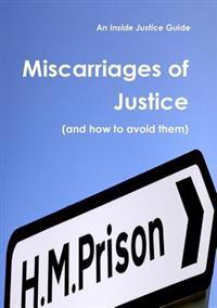 Miscarriages of Justice (and How to Avoid Them)