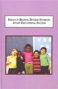 Essays in Helping Diverse Students Attain Educational Success