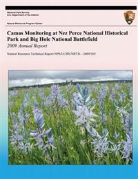 Camas Monitoring at Nez Perce National Historical Park and Big Hole National Battlefield: 2009 Annual Report: Natural Resource Technical Report Nps/Uc