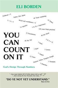You Can Count on It: God's Design Through Numbers