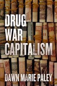 Drug War Capitalism