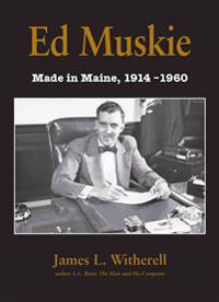 Ed Muskie: Made in Maine