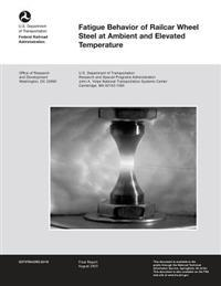 Fatigue Behavior of Railcar Wheel Steel at Ambient and Elevated Temperature