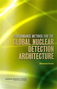 Performance Metrics for the Global Nuclear Detection Architecture