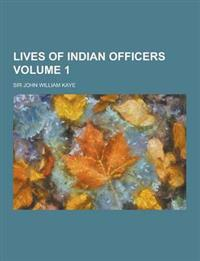Lives of Indian Officers Volume 1
