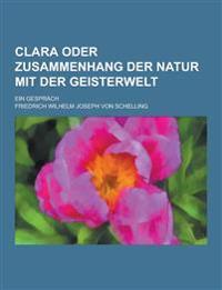 Clara Oder Zusammenhang Der Natur Mit Der Geisterwelt; Ein Gesprach