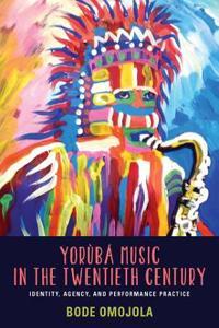 Yoruba Music in the Twentieth Century