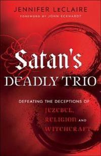 Satan's Deadly Trio
