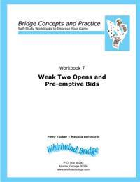 Weak Two Opens and Pre-Emptive Bids: Bridge Concepts and Practice