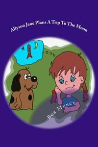 Allyson Jane Plans a Trip to the Moon