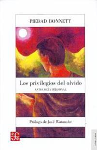 Los Privilegios del Olvido: Antolog-A Personal