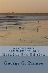 Bergmann's Commitment, Bk 1: Batwing