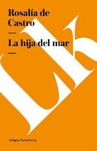 La Hija Del Mar/ The Daughter of the Sea
